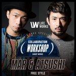 MAR & ATSUSHI 《ミルキーウェイ》WS開催!!