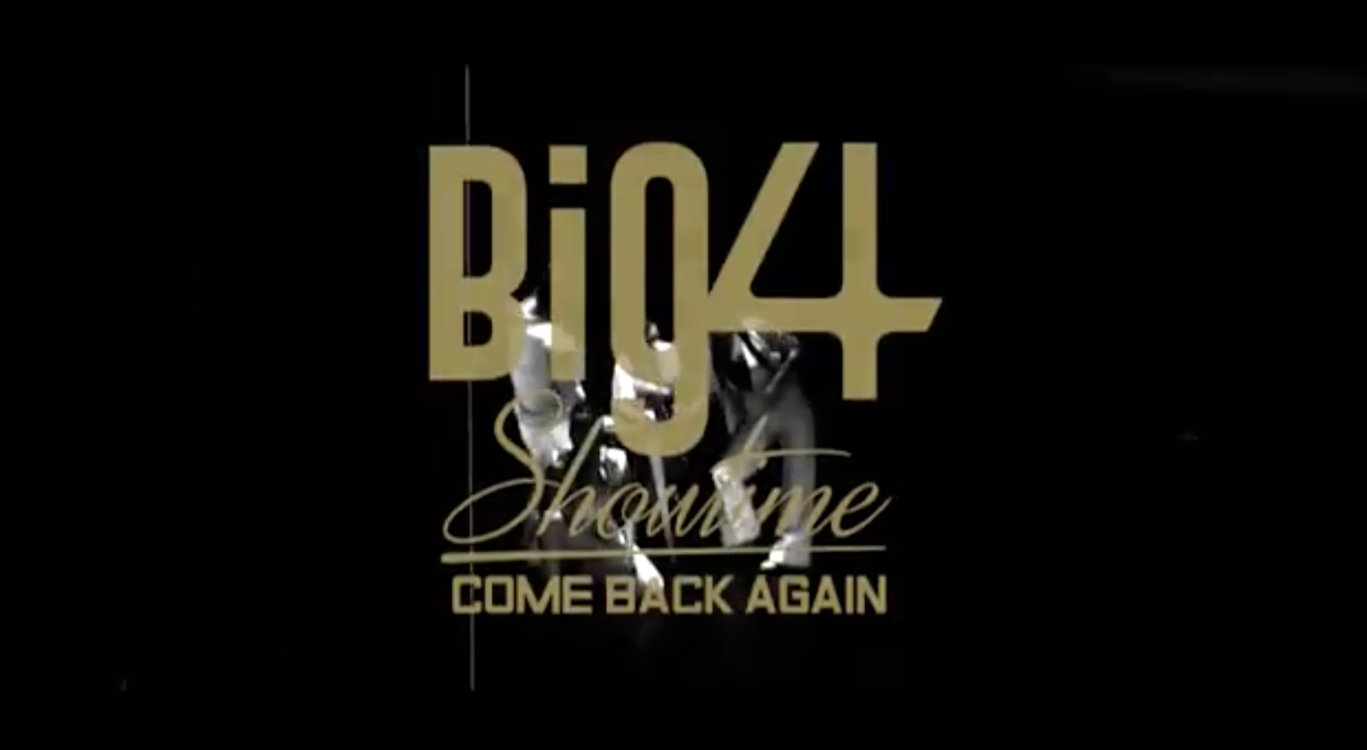 BIG4が帰ってくる!『BIG4 SHOWTIME』最新の告知動画を公開!!