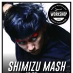 """絶大な人気を誇る""""表現者""""【SHIMIZU MASH】KIDS/TEENS向け FREE STYLE WORKSHOP開催決定!"""