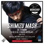 KIDS/TEENS必見!!【SHIMIZU MASH】 FREESTYLEワークショップ開催決定!!!