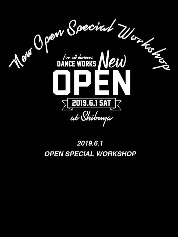 6/1(sat)NEW OPEN!【DANCE WORKS】豪華インストラクターによるワークショップ開催決定!!