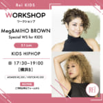 【Meg&MIHO BROWN】KIDS HIPHOPワークショップ開催!!