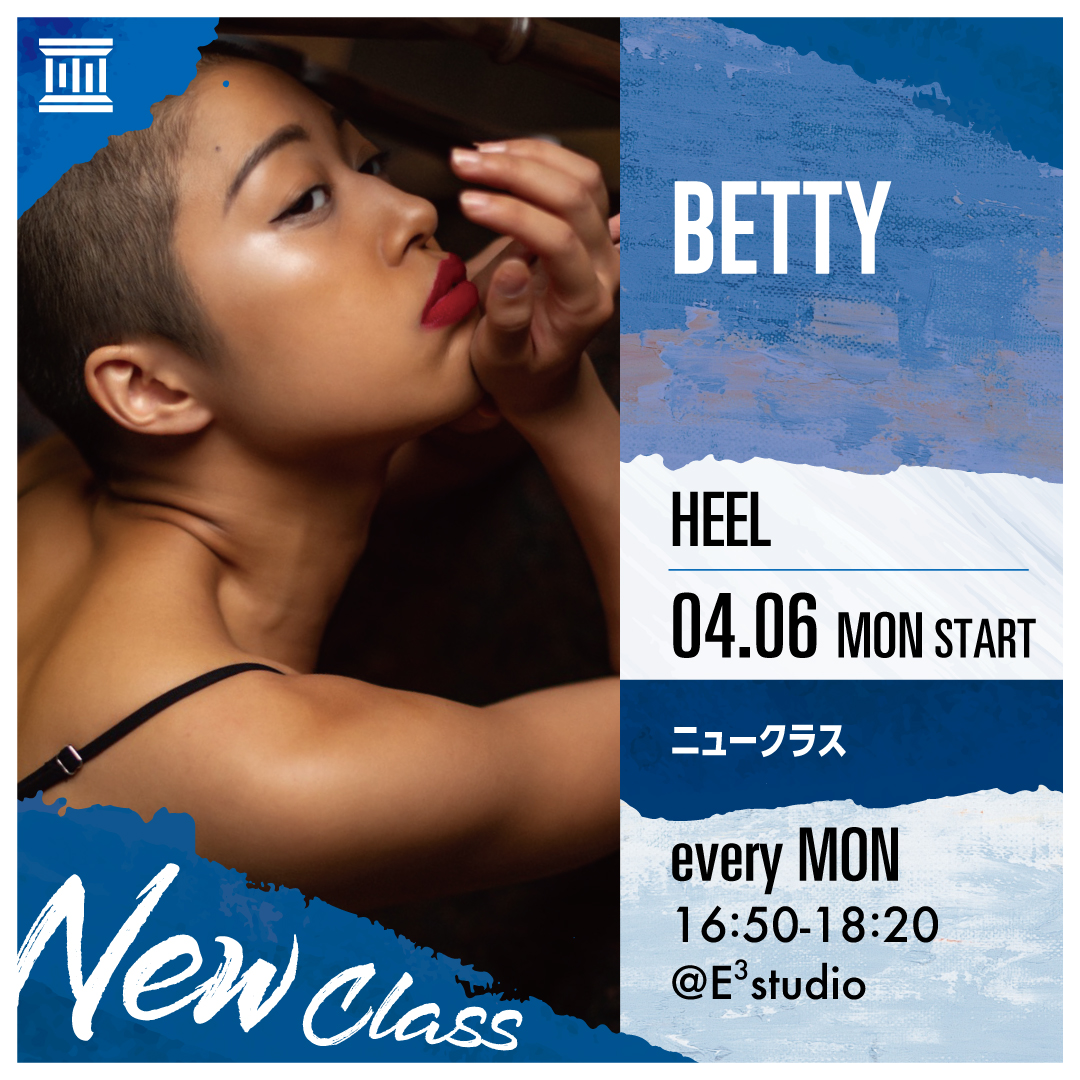 DANCE WORKS【NEW CLASS】Betty/HEEL 4/6start!!<