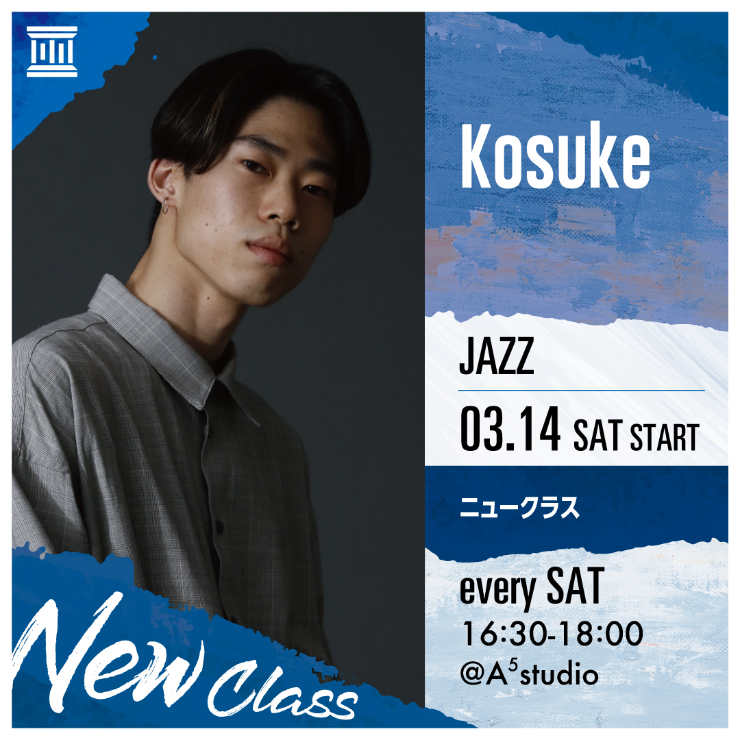 DANCE WORKS【NEW CLASS】Kosuke/JAZZ 3/14start!!